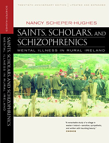 Saints, Scholars, and Schizophrenics: Mental Illness in Rural Ireland, Twentieth Anniversary Edition, Updated and Expanded
