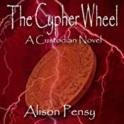The Cypher Wheel: Custodian Novel, Book 3 | Alison Pensy
