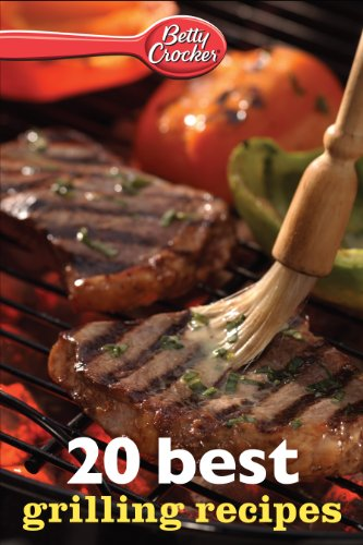 Betty Crocker 20 Best Grilling Recipes (Betty Crocker eBook Minis) ()