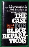 The Case for Black Reparations, Boris I. Bittker, 0394718976