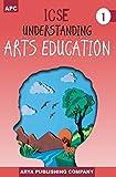 ICSE Understanding Arts Education - Class 1 (2018-19 Session)