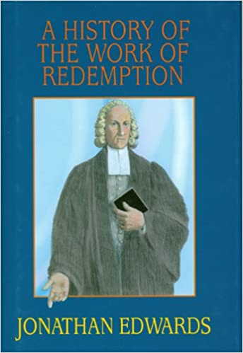 A history of the work of redemption jonathan edwards a history of the work of redemption jonathan edwards 9780851518442 amazon books fandeluxe Gallery
