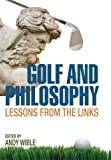 Golf and Philosophy: Lessons from the Links (Philosophy Of Popular Culture) (2010-08-11)