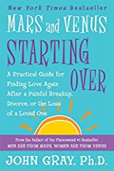Mars and Venus Starting Over: A Practical Guide for Finding Love Again After a Painful Breakup, Divorce, or the Loss of a Loved One Paperback