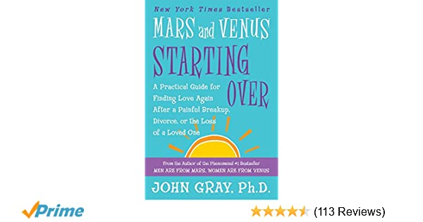 Mars And Venus Starting Over A Practical Guide For Finding Love