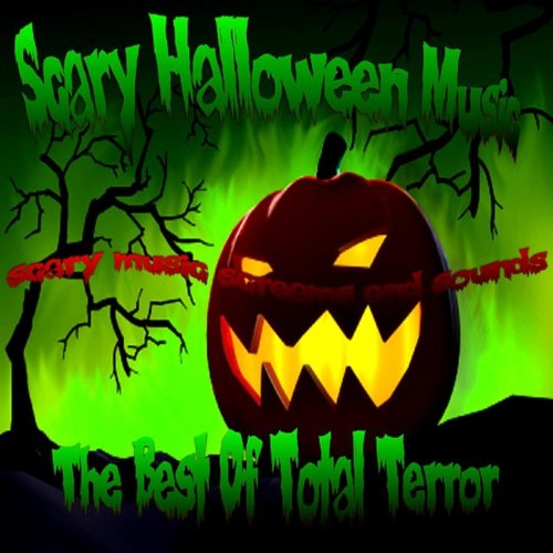 Best Of Total Terror Scary Halloween Music, Screams & Sounds ()