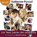 Les Yeux jaunes des crocodiles (Trilogie Joséphine 1) Hörbuch von Katherine Pancol Gesprochen von: Marie-Eve Dufresne