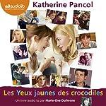 Les Yeux jaunes des crocodiles (Trilogie Joséphine 1) | Katherine Pancol