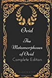 The Metamorphoses of Ovid - Complete Edition: By Ovid - Illustrated