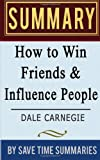 How to Win Friends and Influence People, Save Summaries, 1497458358