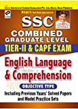 SSC Combined Graduate Level Tier-II & CAPF Exam: English Language & Comprehension Objective Type - Old Edition