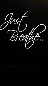 "Chase Grace Studio Just Breathe Inspirational Vinyl Decal Sticker|WHITE|Cars Trucks Vans SUV Laptops Wall Art|5.5"" X 4.5""|CGS651"
