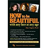 How to Be Beautiful with Any Face at Any Age, Max Fogiel, 0878919147