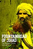 Fountainhead of Jihad : The Haqqani Nexus, 1973-2010, Brown, Vahid and Rassler, Don, 0231704380