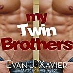 My Twin Brothers | Evan J. Xavier
