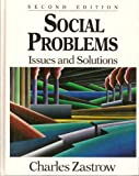 Social Problems : Issues and Solutions, Zastrow, Charles H., 0830411976