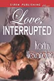 Love, Interrupted, Kortny Alexander, 1619260883