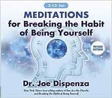 joe dispenza breaking the habit of being yourself pdf