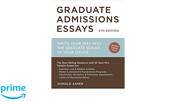 graduate admissions essays fourth edition write your way into  graduate admissions essays fourth edition write your way into the graduate school of your choice donald asher 9781607743217 books ca