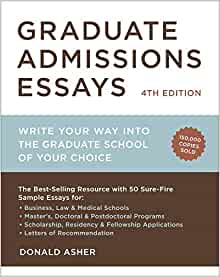 amazon com graduate admissions essays fourth edition write your  amazon com graduate admissions essays fourth edition write your way into the graduate school of your choice graduate admissions essays write your way