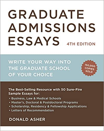 amazon com graduate admissions essays fourth edition write your  graduate admissions essays fourth edition write your way into the graduate school of your choice graduate admissions essays write your way into the 4th