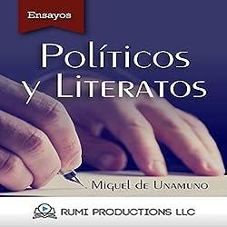 Políticos y Literatos: (Ensayo) [Politicians and Writers: (Essay)]