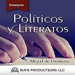 Políticos y Literatos: (Ensayo) [Politicians and Writers: (Essay)] | Miguel de Unamuno