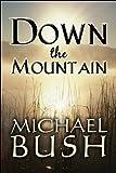 Down the Mountain, Michael Bush, 1615825223