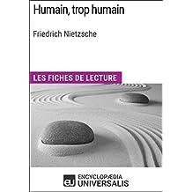 Humain, trop humain de Friedrich Nietzsche: Les Fiches de lecture d'Universalis (French Edition)