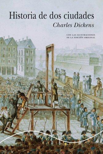 Historia de dos ciudades (Ilustrado) (Spanish Edition) by [Dickens, Charles