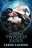 Twisted Fates (Well of Souls Book 2)