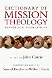 img - for Dictionary of Mission Theology: Evangelical Foundations (2007-11-30) book / textbook / text book