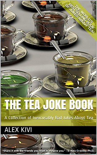 The Tea Joke Book: A Collection of Inexcusably Bad Jokes About Tea