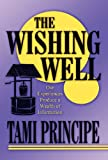 The Wishing Well, Tami Principe, 146266203X