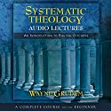 Systematic Theology: Audio Lectures Audiobook by Wayne Grudem Narrated by Wayne Grudem