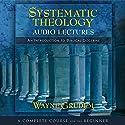 Systematic Theology: Audio Lectures Hörbuch von Wayne Grudem Gesprochen von: Wayne Grudem