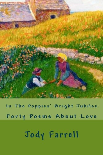 Read Online In The Poppies' Bright Jubilee: Forty Poems About Love ebook
