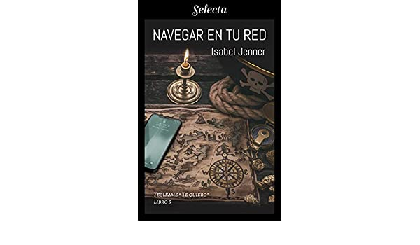 Navegar en tu red (Serie Tecléame te quiero 5) (Spanish Edition) - Kindle edition by Isabel Jenner. Literature & Fiction Kindle eBooks @ Amazon.com.