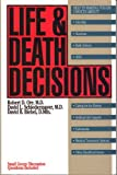 Life and Death Decisions, Robert D. Orr and David L. Schiedemayer, 0891092951
