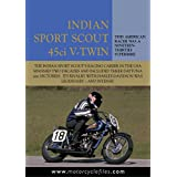 INDIAN SPORT SCOUT 1936 RACER - AN AMERICAN RACING ICON: A HAND-CHANGE HOT ROD (THE MOTORCYCLE FILES Book 16)