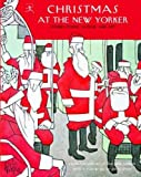 Christmas at the New Yorker, , 0812970845