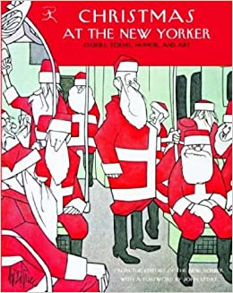 christmas at the new yorker stories poems humor and art new