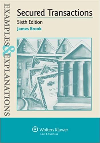Examples & Explanations: Secured Transactions, Sixth Edition (Examples and Explanations)