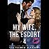 My Wife, The Escort 4 (My Wife, The Escort Season 1)