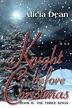 A Knight Before Christmas (The Three Kings) by [Dean, Alicia ]