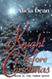 A Knight Before Christmas (The Three Kings)