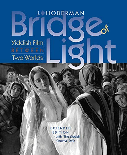 Bridge of Light: Yiddish Film between Two Worlds (Interfaces: Studies in Visual Culture)