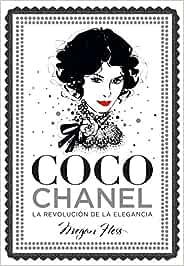 Coco Chanel. La revolución de la elegancia (Guías ilustradas)