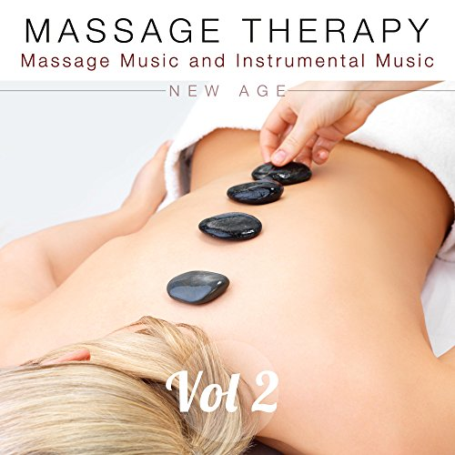 Massage Therapy Vol  Massage Music And Instrumental Music To Help You Relax For Happy