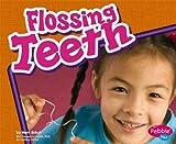 Flossing Teeth, Mari C. Schuh, 142961787X
